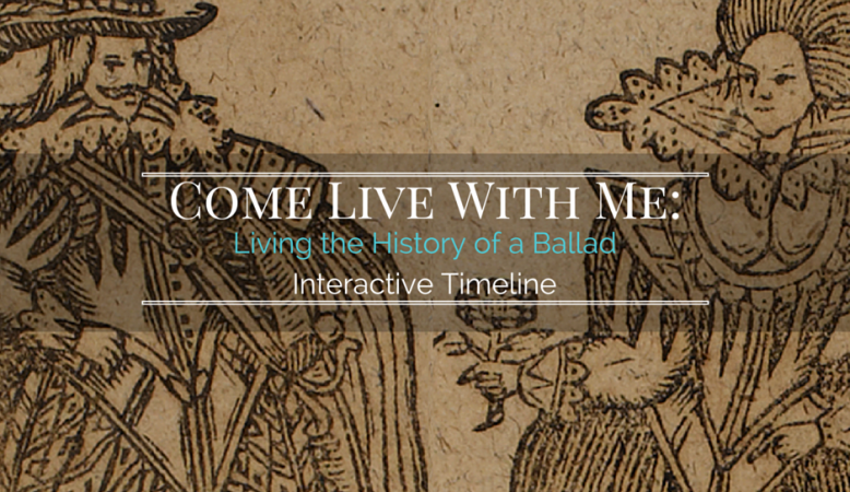 Come Live With Me_Living the History of a Ballad